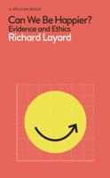 Richard Layard - Can We Be Happier? artwork