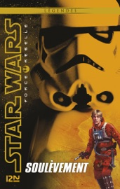 Book's Cover of Star Wars Force Rebelle - tome 6 : Soulèvement