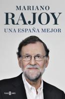 Una España mejor - Mariano Rajoy