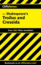 CliffsNotes On Shakespeare's Troilus And Cressida