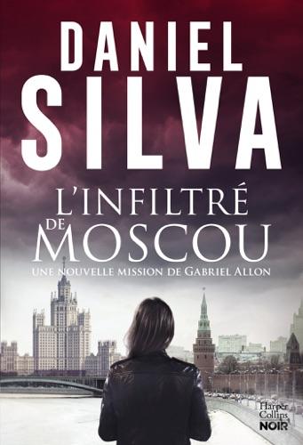 Daniel Silva - L'infiltré de Moscou