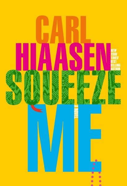 Squeeze Me - Carl Hiaasen book cover