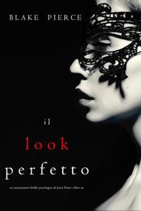 Il Look Perfetto (Un emozionante thriller psicologico di Jessie Hunt—Libro Sei) Book Cover