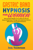 Joel Thompson - Gastric Band Hypnosis for Women Natural Rapid Weight Loss to Melt Fat Off Your Body and Decrease Cravings with Subliminal Positive Affirmations and Guided Meditation artwork