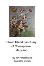 Clown Island Sanctuary Of Chesapeake, Maryland