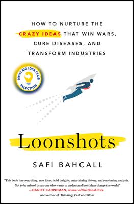 Loonshots - Safi Bahcall book