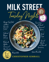 Download and Read Online Milk Street: Tuesday Nights