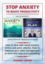 Stop Anxiety To Boost Productivity Value Bundle. How to Deal With Social Anxiety, Stress and Panic Attacks. How to Improve Your Time Management at  Work and Stop Procrastinating.