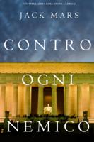 Download and Read Online Contro Ogni Nemico (Un thriller di Luke Stone – Libro 4)