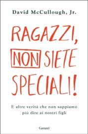 Ragazzi, non siete speciali! PDF Download