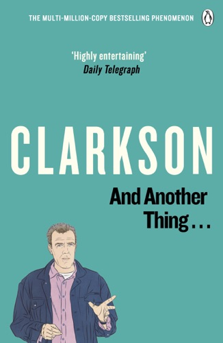 Jeremy Clarkson - And Another Thing