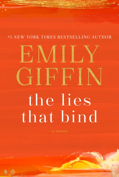 The Lies That Bind - Emily Giffin book cover