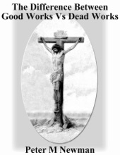 The Difference Between Good Works Vs Dead Works