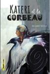 Kateri Et Le Corbeau