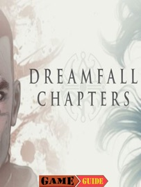 Dreamfall Chapters Game Guide Walkthrough