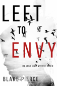 Left to Envy (An Adele Sharp Mystery—Book Six)