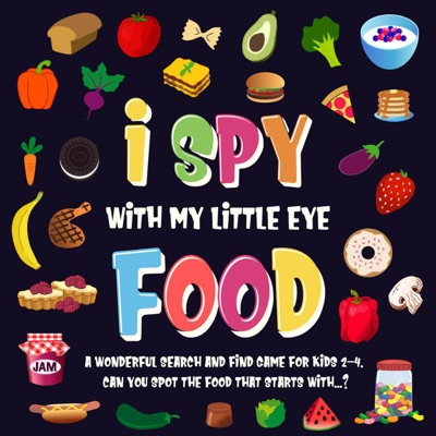 I Spy With My Little Eye - Food. A Wonderful Search and Find Game for Kids 2-4. Can You Spot the Food That Starts With...?