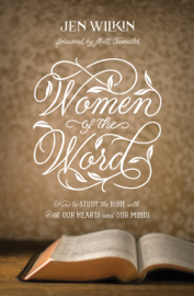 Women of the Word (Foreword by Matt Chandler)