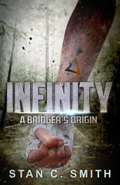 Infinity: A Bridger's Origin - Stan C. Smith book summary
