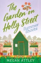 The Garden On Holly Street Part Three