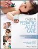 Cases In Pediatric Acute Care