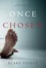 Blake Pierce - Once Chosen (A Riley Paige Mystery—Book 17) artwork