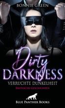 Dirty Darkness – Verruchte Dunkelheit  Erotische Geschichten