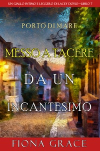 Messo a tacere da un incantesimo (Un giallo intimo e leggero di Lacey Doyle–Libro 7) Book Cover