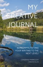 My Creative Journal: 40 Prompts To Take Your Writing To The Next Level!