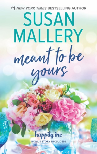 Susan Mallery - Meant to Be Yours
