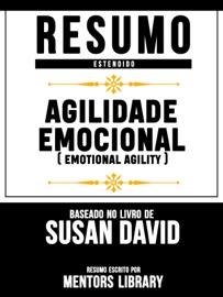 Resumo Estendido Agilidade Emocional Emotional Agility Baseado No Livro De Susan David