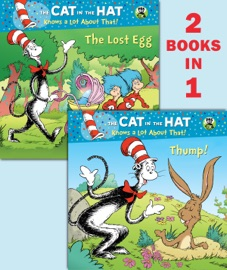 Thump The Lost Egg Dr Seuss The Cat In The Hat Knows A Lot About That