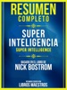 Resumen Completo: Super Inteligencia (Super Intelligence) - Basado En El Libro De Nick Bostrom