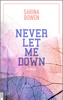 Sarina Bowen - Never Let Me Down Grafik
