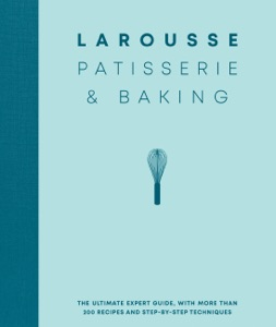 Larousse Patisserie and Baking Book Cover