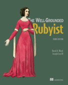 The Well-Grounded Rubyist, Third Edition
