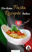 Die besten Pasta Rezepte Italiens