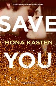 Save you (versione italiana) da Mona Kasten