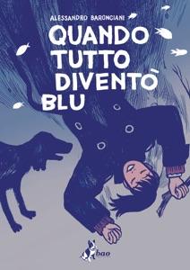 Quando Tutto Diventò Blu Book Cover