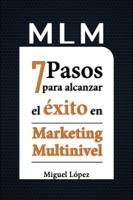 MLM 7 pasos para alcanzar el éxito en marketing multinivel