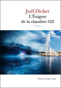 L'Énigme de la Chambre 622 par Joël Dicker Couverture de livre
