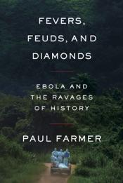 Fevers, Feuds, and Diamonds