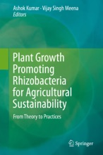 Plant Growth Promoting Rhizobacteria For Agricultural Sustainability