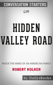 Hidden Valley Road: Inside the Mind of an American Family by Robert Kolker: Conversation Starters
