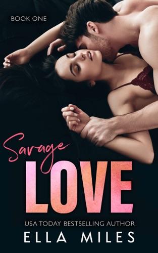 Savage Love - Ella Miles - Ella Miles
