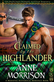 Claimed by the Highlander (#1, The Highlands Warring Scottish Romance) (A Medieval Historical Romance Book)
