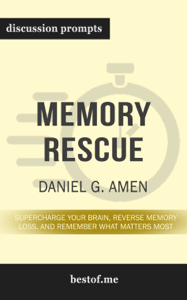 Memory Rescue: Supercharge Your Brain, Reverse Memory Loss, and Remember What Matters Most by Daniel G. Amen (Discussion Prompts) Book Cover
