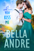 Bella Andre - When You Kiss Me (Maine Sullivans) artwork