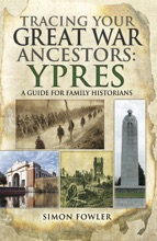 Tracing Your Great War Ancestors: Ypres