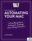 Take Control of Automating Your Mac, Third Edition
